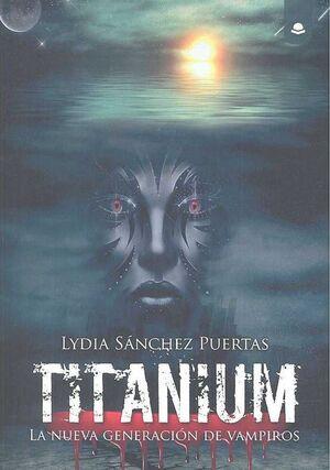TITANIUM: LA NUEVA GENERACION DE VAMPIROS