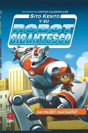 SITO KESITO Y SU ROBOT GIGANTESCO #01.