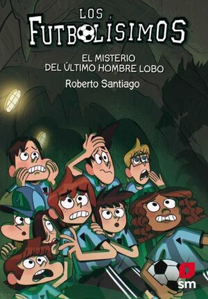 LOS FUTBOLISIMOS #16. EL MISTERIO DEL ULTIMO HOMBRE LOBO
