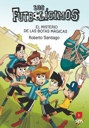 LOS FUTBOLISIMOS #17. EL MISTERIO DE LAS BOTAS MAGICAS