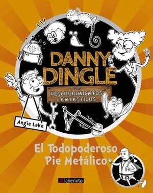 DANNY DINGLE Y SUS DESCUBRIMIENTOS FANTASTICOS:EL TODOPODEROSO PIE METALOCO