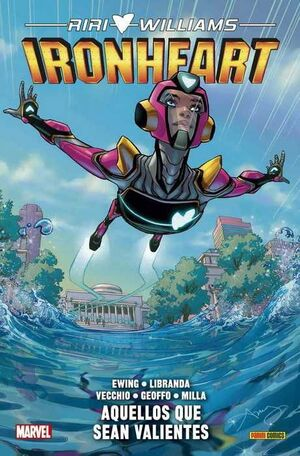 RIRI WILLIAMS: IRONHEART #01. AQUELLOS QUE SEAN VALIENTES