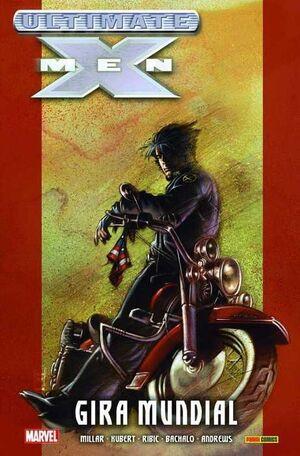 ULTIMATE X-MEN #02. GIRA MUNDIAL (ULTIMATE INTEGRAL)