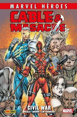 MARVEL HEROES #097: CABLE & MASACRE 02. CIVIL WAR