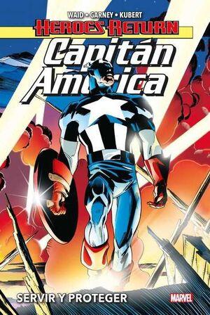 CAPITAN AMERICA #01. SERVIR Y PROTEGER (HEROES RETURN)