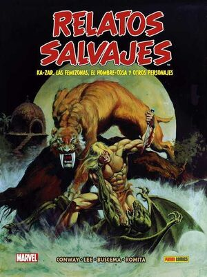 BIBLIOTECA RELATOS SALVAJES #01. KA-ZAR, LAS FEMIZONAS, EL HOMBRE-COSA