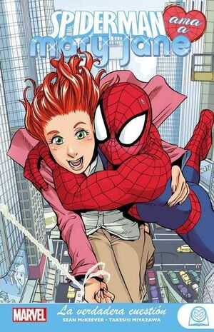 MARVEL YOUNG ADULTS. SPIDERMAN AMA A MARY JANE #01. LA VERDADERA CUESTION