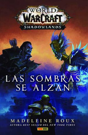WORLD OF WARCRAFT: SHADOWLANDS. LAS SOMBRAS SE ALZAN