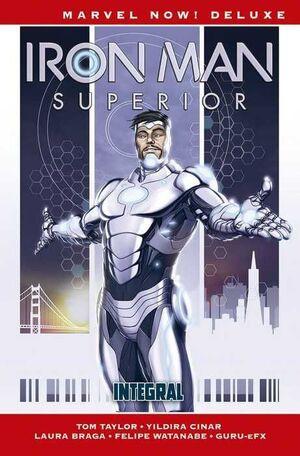 IRON MAN SUPERIOR. INTEGRAL (MARVEL NOW! DELUXE)