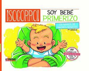 SOCORRO! SOY BEBE PRIMERIZO. EN MANOS DE PADRES NOVATOS