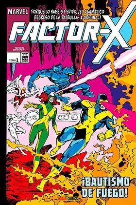 FACTOR-X #01. BAUTISMO DE FUEGO!(MARVEL GOLD)