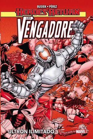 LOS VENGADORES #02. ULTRON ILIMITADO (HEROES RETURN)