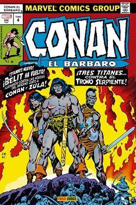 CONAN EL BARBARO: LA ETAPA MARVEL ORIGINAL #04. TRES TITANES... CONTRA EL TRONO SERPIENTE!