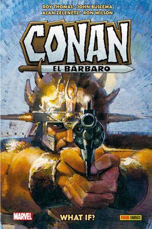BIBLIOTECA CONAN: WHAT IF? CONAN EL BÁRBARO