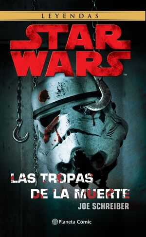 STAR WARS LEYENDAS: LAS TROPAS DE LA MUERTE