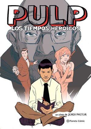 PULP. LOS TIEMPOS HEROICOS