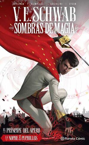 SOMBRAS DE MAGIA: EL PRINCIPE DEL ACERO #02. LA NOCHE DE LOS CUCHILLOS
