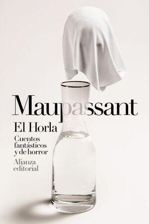 EL HORLA. CUENTOS FANTASTICOS Y DE HORROR