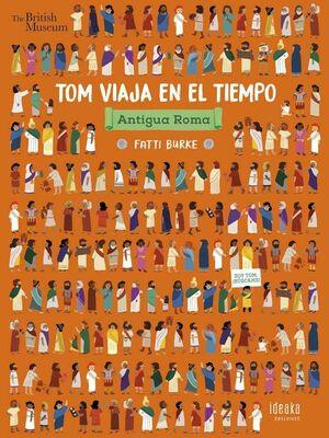 TOM VIAJA EN EL TIEMPO: ANTIGUA ROMA