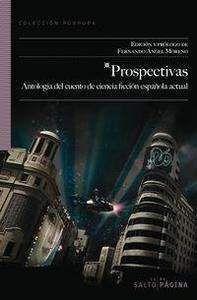 PROSPECTIVAS. ANTOLOGIA DEL CUENTO DE CIENCIA FICCION ESPAÑOLA ACTUAL