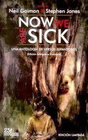 NOW WE ARE SICK. UNA ANTOLOGIA DE VERSOS ESPANTOSOS