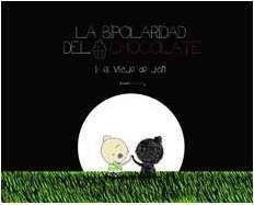 LA BIPOLARIDAD DEL CHOCOLATE #01. EL VIAJE DE JAN
