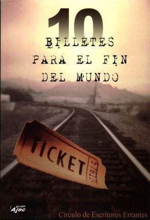 DIEZ BILLETES PARA EL FIN DEL MUNDO