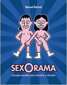 SEXORAMA. CONSEJOS SEXUALES PARA CHAVALAS Y CHAVALES