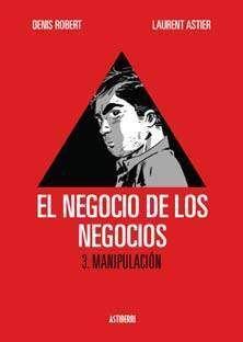 EL NEGOCIO DE LOS NEGOCIOS #03. MANIPULACION