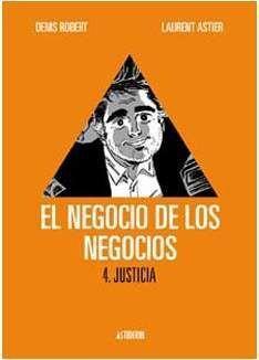 EL NEGOCIO DE LOS NEGOCIOS #04. JUSTICIA
