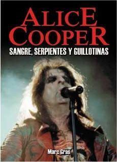 ALICE COOPER. SANGRE SERPIENTES Y GUILLOTINAS