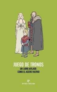 JUEGO DE TRONOS. UN LIBRO AFILADO COMO EL ACERO VALIRIO