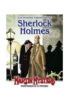 MARTIN MYSTERE: LOS MUNDOS IMPOSIBLES DE SHERLOCK HOMES
