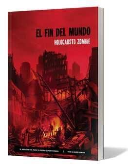 EL FIN DEL MUNDO: HOLOCAUSTO ZOMBIE JDR