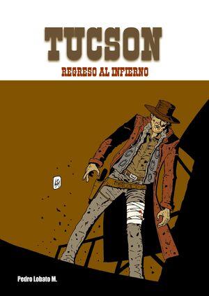 TUCSON #02. REGRESO AL INFIERNO