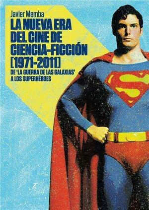 LA NUEVA ERA DEL CINE DE CIENCIA FICCION 1971-2011