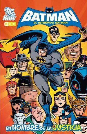 EL INTREPIDO BATMAN #01. EN NOMBRE DE LA JUSTICIA