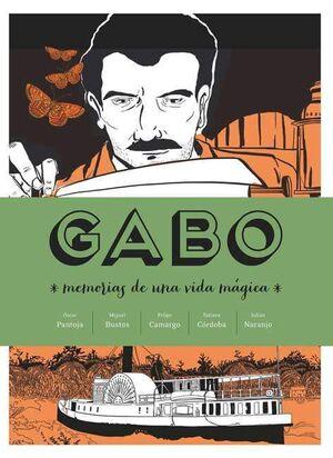 GABO. MEMORIAS DE UNA VIDA MAGICA