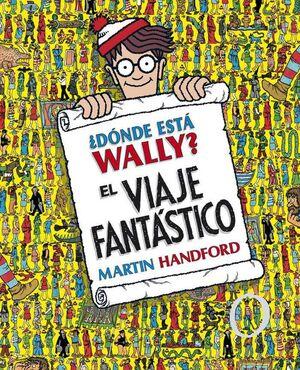 DONDE ESTA WALLY? EL VIAJE FANTASTICO (CARTONE)