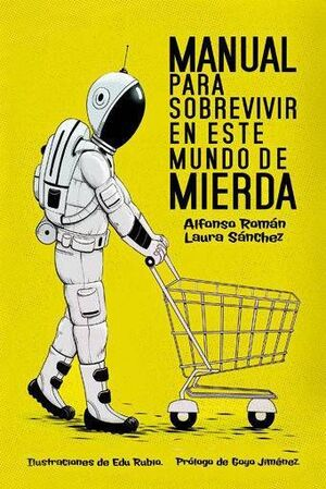MANUAL PARA SOBREVIVIR EN ESTE MUNDO DE MIERDA