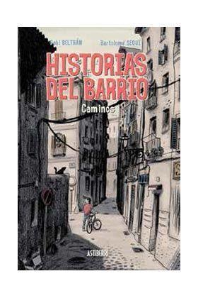 HISTORIAS DEL BARRIO. CAMINOS
