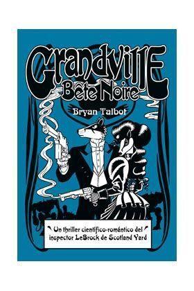 GRANDVILLE #03 BETE NOIRE