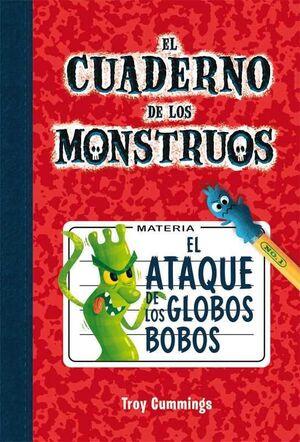 EL CUADERNO DE MONSTRUOS #01. EL ATAQUE DE LOS GLOBOS BOBOS
