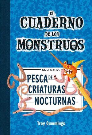 EL CUADERNO DE MONSTRUOS #02. PESCA DE CRIATURAS NOCTURNAS
