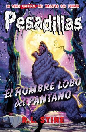 PESADILLAS 07: EL HOMBRE LOBO DEL PANTANO