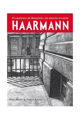 HAARMANN. EL CARNICERO DE HANNOVER, UN ASESINO EN SERIE (RUSTICA)