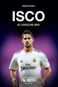 ISCO: EL CHICO DE ORO