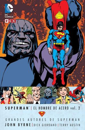 GRANDES AUTORES DE SUPERMAN: JOHN BYRNE - SUPERMAN: EL HOMBRE DE ACERO #02