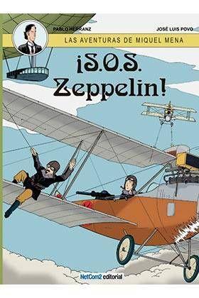 LAS AVENTURAS DE MIQUEL MENA #02. S.O.S. ZEPPELIN!