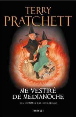 TERRY PRATCHETT: ME VESTIRE DE MEDIANOCHE (MUNDODISCO 40)